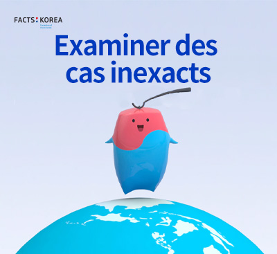 2019 FACTS:KOREA_(French) 'Investigating inaccurate-cases'