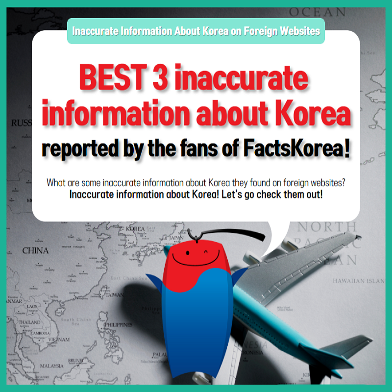 BEST 3 inaccurate information about Korea