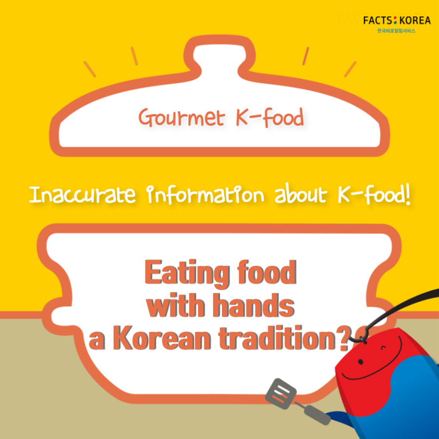 Eating food with hands a Korean tradition?